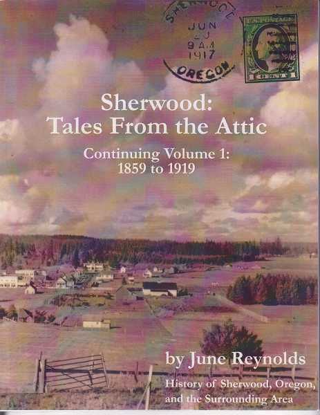 by: SUBMITTED PHOTO - Reynolds will be signing copies of her new book 'Sherwood: Tales from the Attic: Continuing Volume 1: 1859 to 1919' at the Sherwood Public Library from 10 a.m. to noon on Saturday, Sept. 29.