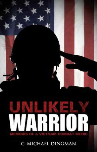 by: CONTRIBUTED PHOTO - Dingmans book, Unlikely Warrior, is available on Amazon.com, e-book and most bookstores.
