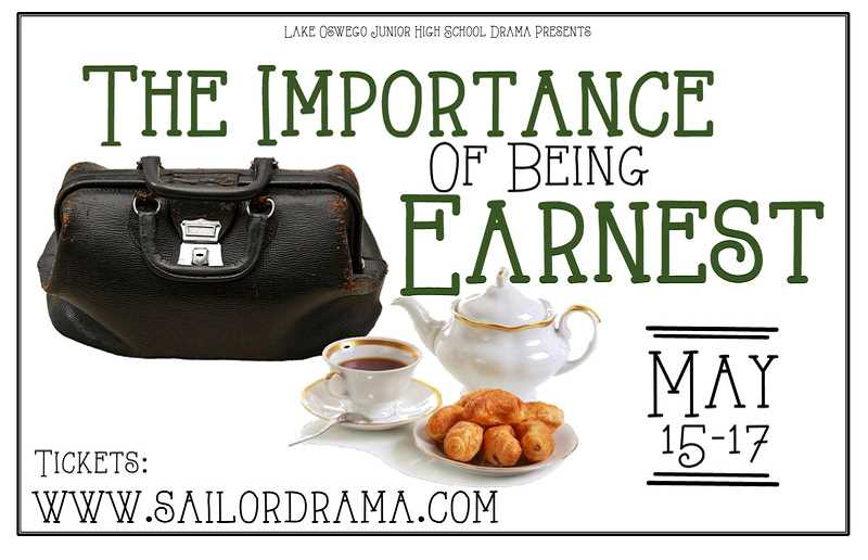 by: SUBMITTED GRAPHIC - Lake Oswego Junior High's production of 'The Importance of Being Earnest' is on tap next week.