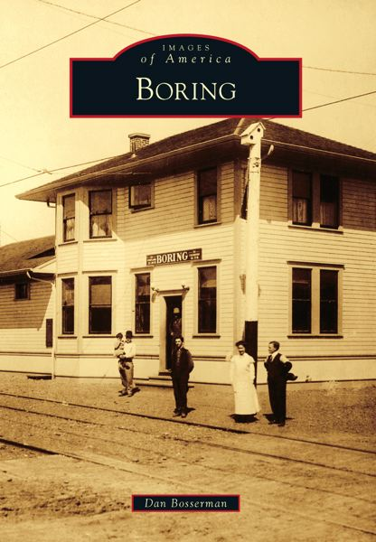 Photo Credit: CONTRIBUTED: ARCADIA PUBLISHING CO. - The cover of a new book, Images of America: Boring contains 150 early photos from the Boring community.