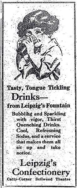 COURTESY OF SMILE HISTORY COMMITTEE - This 1927 ad from the THE BEE advertises the Tasty, Tongue Tickling Drinks that at one time were served by the Leipzig Confectionery. Peter and Helen Leipzig opened the store in 1923 serving good coffee and homemade apple pie. Its now the Leipzig Tavern, on 13th Avenue and Spokane Street in Sellwood.
