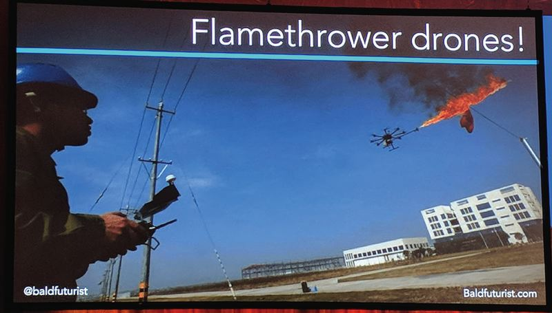 COURTESY: THE BALD FUTURIST - Here, a drone with a flamethrower, used in China to down dangerous powerlines instead of sending a lineman up a ladder.