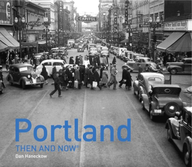 SUBMITTED PHOTO - The book 'Portland Then and Now' will be the focus of author Dan Haneckow's talk to the Seasoned Adult Enrichment Program on Jan. 17.