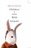 Photo Credit: SUBMITTED PHOTO:KELLIE DIGUANGCO - Lake Oswego author Brian Doyle releases his latest book, 'Children & Other Wild Animals,' tomorrow. Kellie Diguangco is responsible for the cover photo, David Drummond for the cover design.