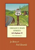 BOOK COVER - Oregon's Main Street U.S. Highway 99: The Folk History