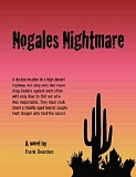 SUBMITTED PHOTO - Nogales Nightmare is available as an e-book online at Amazon.com.