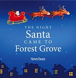 (Image is Clickable Link) Merry Christmas from the News-Times and our Forest Grove business partners. Enjoy this holiday storybook about Santa's visit to Forest Grove.